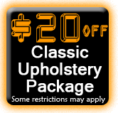 $20 OFF Classic Upholstery Package